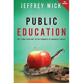 Public Education by Wick & Jeffrey