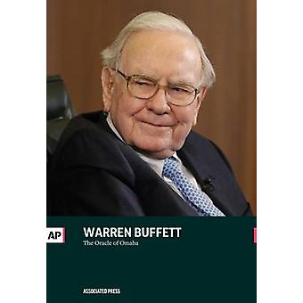 Warren Buffett The Oracle of Omaha by Press & The Associated