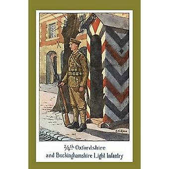 THE STORY OF THE 24th OXFORDSHIRE AND BUCKINGHAMSHIRE LIGHT INFANTRY by Rose & G K