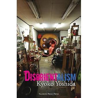 Disorientalism by Yoshida & Kyoko