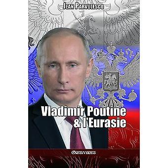 Vladimir Poutine  lEurasie by Parvulesco & Jean