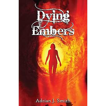 Dying Embers by Adrian & J. Smith