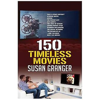 150 Timeless Movies by Granger & Susan