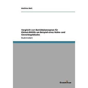 Vergleich von Betriebskonzepten fr KleinstBHKWs am Beispiel eines Wohn und Gewerbegebudes by Matt & Matthias