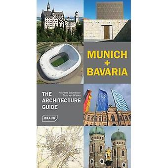 Munich + Bavaria - the Architecture Guide by Nicolette Baumeister - C