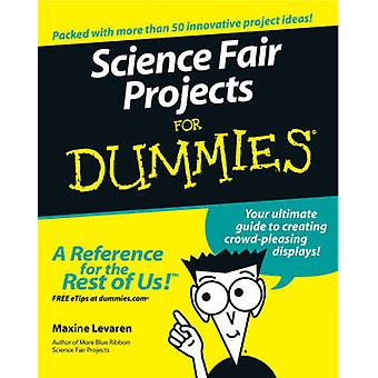 Science Fair Projects For Dummies by Levaren