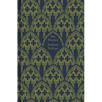 The Warden by Anthony Trollope - 9780241253984 Book