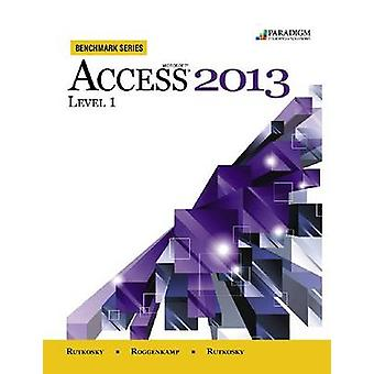 Benchmark Series - Microsoft (R) Access 2013 Level 1 - Text with data f