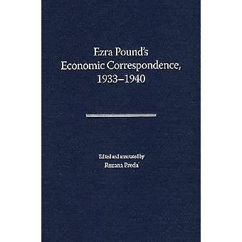 Ezra Pound's Corrispondenza Economica - 1933-1940 (edizione annotata)