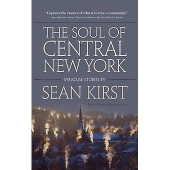 El alma de Nueva York Central - historias de Syracuse por Sean Peter Kirst-