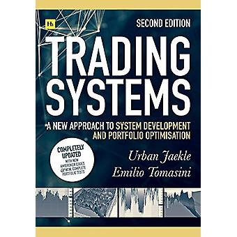 Trading Systems 2nd edition - A new approach to system development and