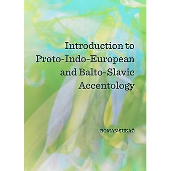 Introduction to Proto-Indo-European and Balto-Slavic Accentology (1st