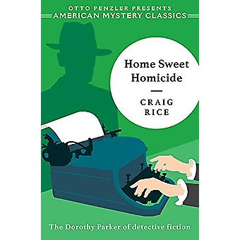 Home Sweet Homicide by Craig Rice - 9781613161128 Book