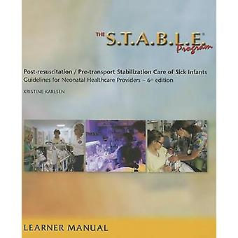 S.T.A.B.L.E. Program - Learner/Provider Manual (6th) by Kristine Karl