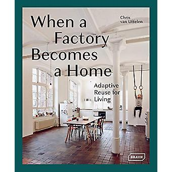 When a Factory Becomes a Home - Adaptive Reuse for Living by Chris van