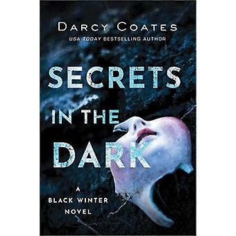 Secrets in the Dark by Darcy Coates