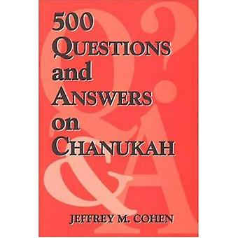 500 Questions and Answers on Chanukah by Jeffrey M. Cohen - 978085303