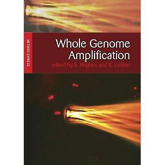 Whole Genome Amplification by Simon Hughes - Roger S. Lasken - 978190