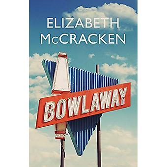 Bowlaway by Elizabeth McCracken - 9780224087117 Book