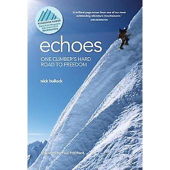 Echoes - One climber's hard road to freedom by Nick Bullock - 97819125