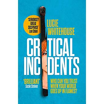 Critical Incidents by Lucie Whitehouse - 9780008268992 Book