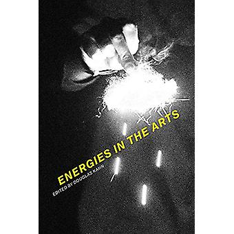 Energies in the Arts by Douglas Kahn - 9780262039383 Book