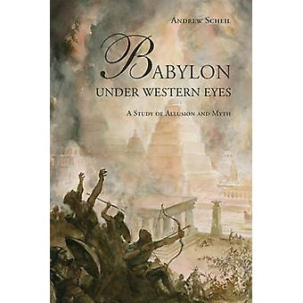 Babylon Under Western Eyes - A Study of Alusion and Myth de Andrew Sc