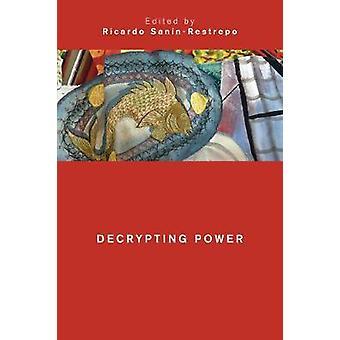 Decrypting Power by Ricardo Sanin-Restrepo - 9781786615541 Book