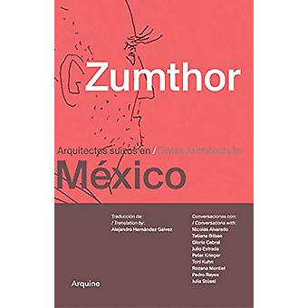Zumthor in Mexico - Swiss Architects in Mexico by Peter Zumthor - 9786