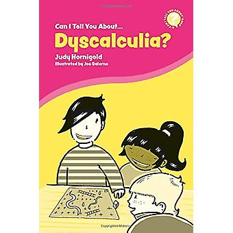 Can I Tell You About Dyscalculia? - A Guide for Friends - Family and P