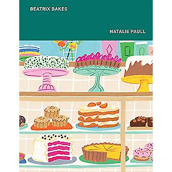 Beatrix Bakes by Natalie Paull - 9781743795255 Book