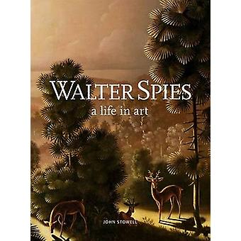 Walter Spies - a Life in Art by John Stowell - 9786029658804 Book
