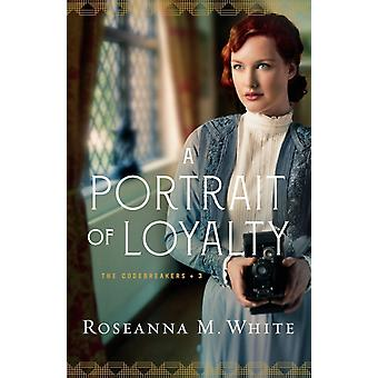 A Portrait of Loyalty by White & Roseanna M.