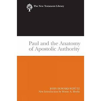 Paul and the Anatomy of Apostolic Authority by John Howard Schutz - 9