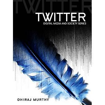 Twitter - Sosiaalinen viestintä Twitter-aikakaudella Dhiraj Murthy - 9