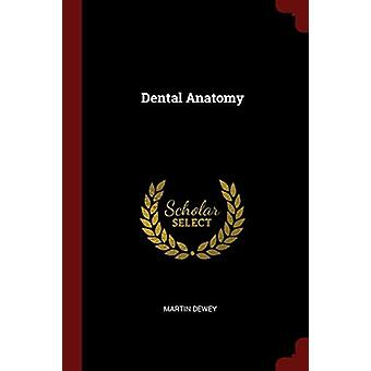 Dental Anatomy by Martin Dewey - 9781375739481 Book
