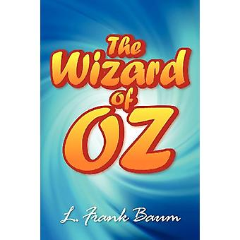 The Wonderful Wizard of Oz by L. F. Baum - 9781613822661 Book