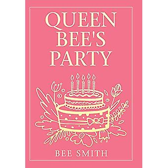Queen Bee's Party by Bee Smith - 9781796003840 Book