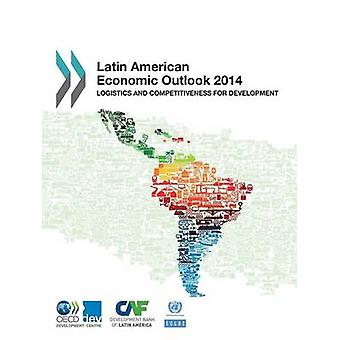 Latin American economic outlook 2014 - logistics and competitiveness f