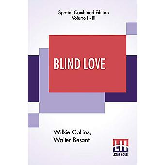 Blind Love (Complete) - Completed By Walter Besant by Wilkie Collins -