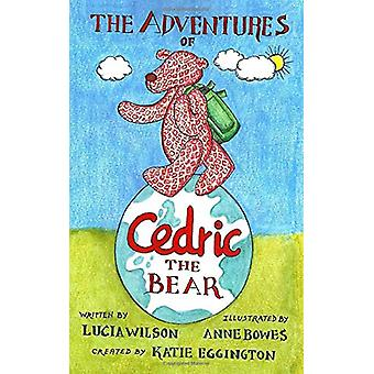 The Adventures of Cedric the Bear by Lucia Wilson - 9789493056169 Book