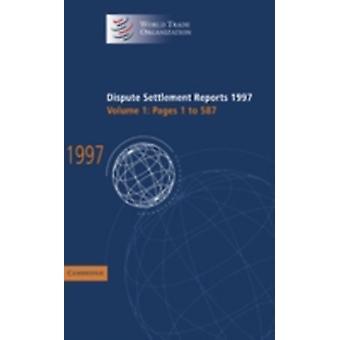 Dispute Settlement Reports 1997 von Der Welthandelsorganisation herausgegeben