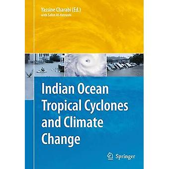 Indian Ocean Tropical Cyclones and Climate Change by Yassine Charabi