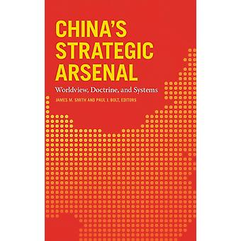 Chinas Strategic Arsenal by Contributions by James M Smith & Contributions by Paul J Bolt & Contributions by Andrew Scobell & Contributions by Christopher P Twomey & Contributions by Sugio Takahashi & Contributions by Hans M Kri