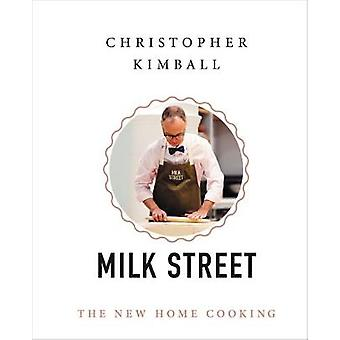 Christopher Kimballs Milk Street  The New Home Cooking by Christopher Kimball