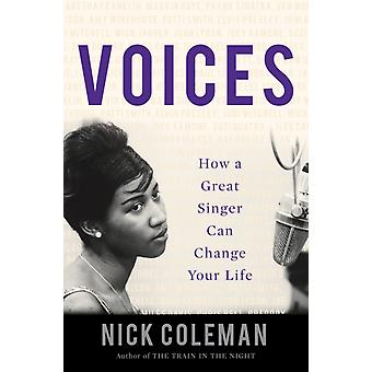 Voices  How a Great Singer Can Change Your Life by Nick Coleman