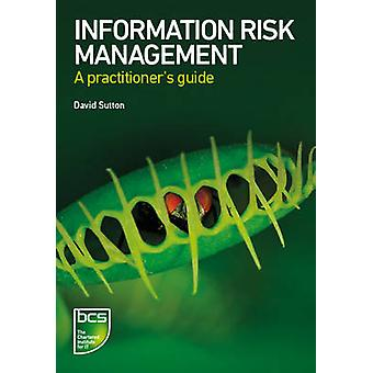 Information Risk Management A practitioners guide by Sutton & David