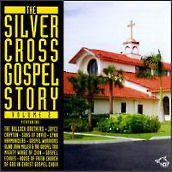 Silver Cross Gospel Story - Silver Cross Gospel Story: Vol. 2-Silver Cross Gospel Sto [CD] USA import