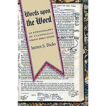 Words Upon the Word - An Ethnography of Evangelical Group Bible Study