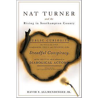 Nat Turner et l'insurrection dans le comté de Southampton par David F. Allmendin